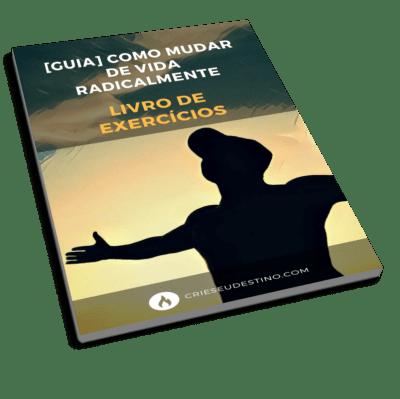 [Guia] Como Mudar De Vida Radicalmente- livro de exercícios 400-min